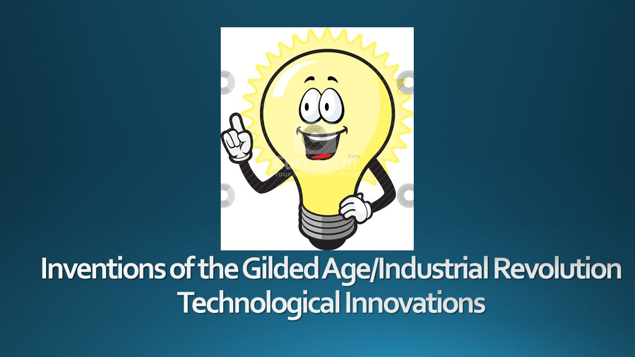 technological inventions during gilded age