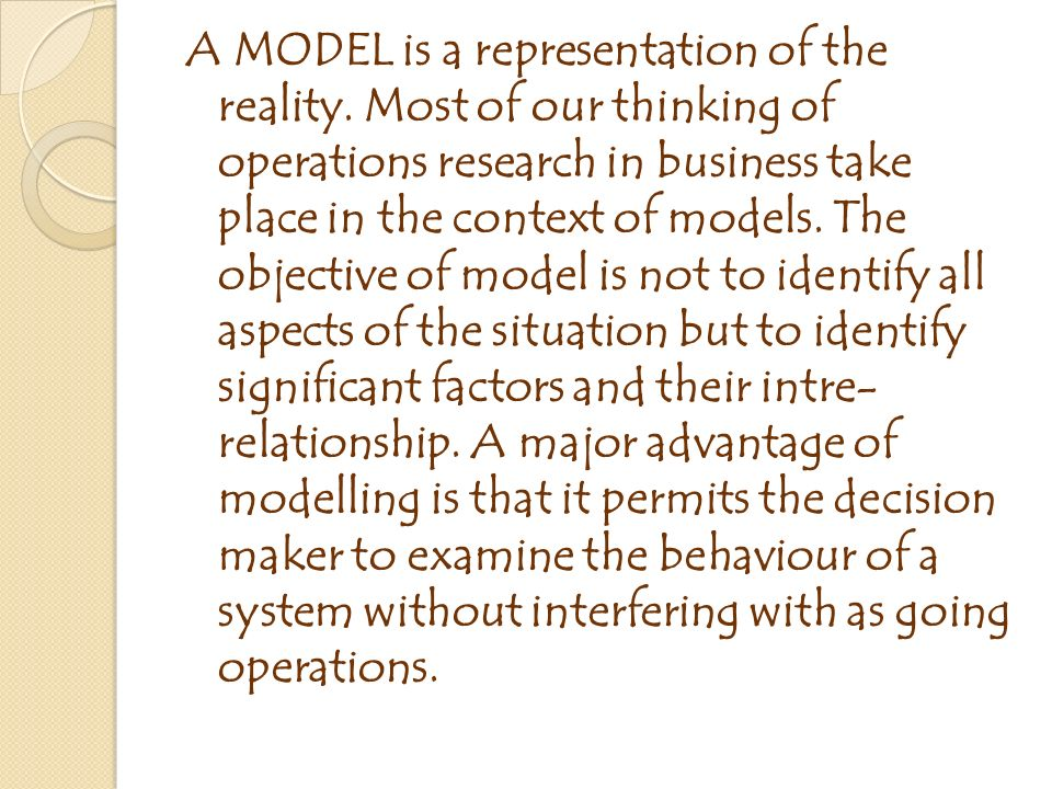 A MODEL is a representation of the reality.