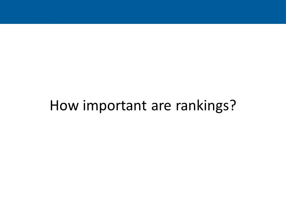 How important are rankings