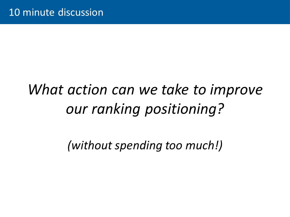 What action can we take to improve our ranking positioning.