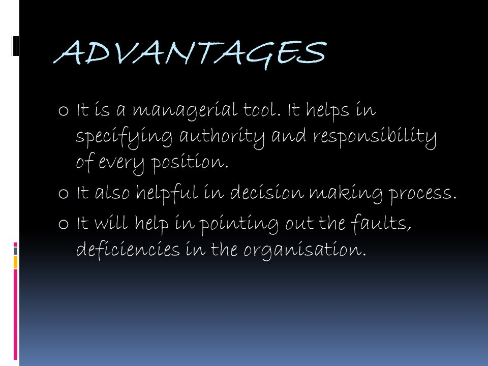 ADVANTAGES o It is a managerial tool.