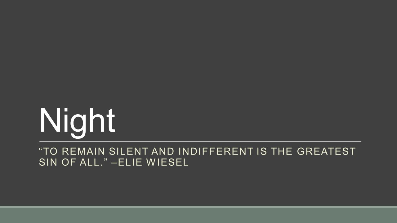 worksheet Elie Wiesel Night Worksheets night remain silent and indifferent is the greatest sin of all 1 night