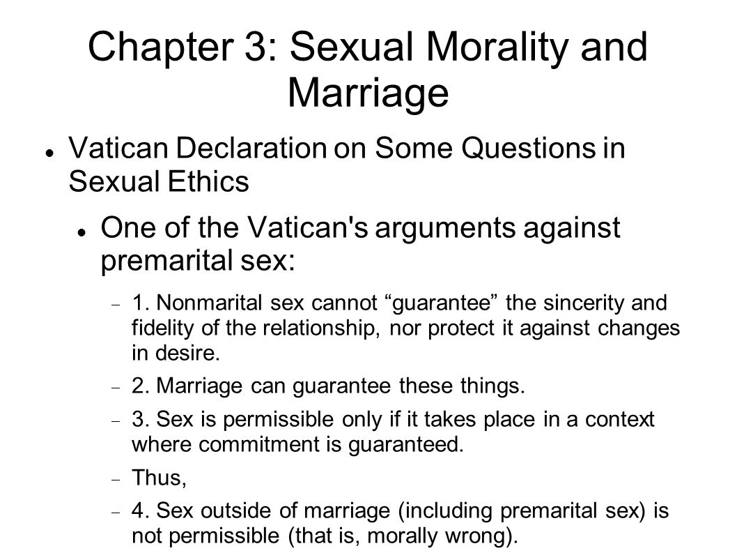 Chapter 3: Sexual Morality and Marriage Vatican Declaration on Some Questions in Sexual Ethics Vatican s main argument against homosexuality  1.