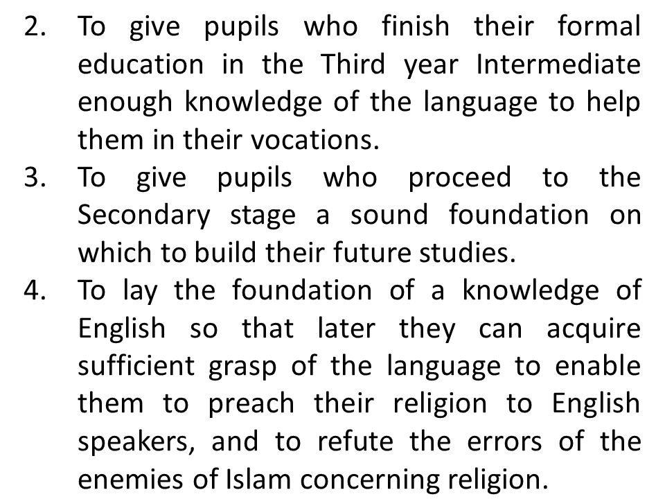 Objectives of teaching English as a foreign Language at Intermediate schools of the Kingdom The Saudi Ministry of Education (1978:4) has determined the following four aims of Teaching English as a foreign language at Intermediate schools of the Kingdom.