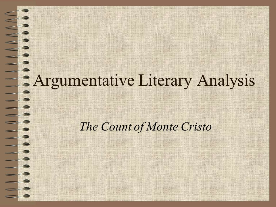 argumentative literary analysis the count of monte cristo ppt  1 argumentative literary analysis the count of monte cristo