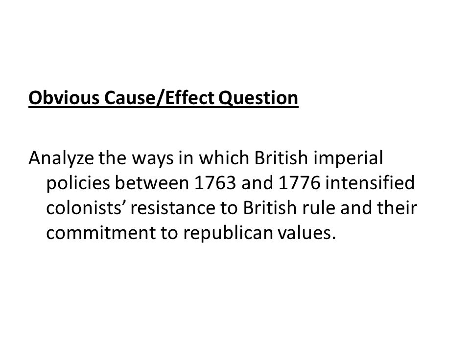 analyze the ways in which british Analyze the ways in which british imperial policies between 1763 and 1776 intensified colonials' resistance to british rule and their commitment to - 426154.