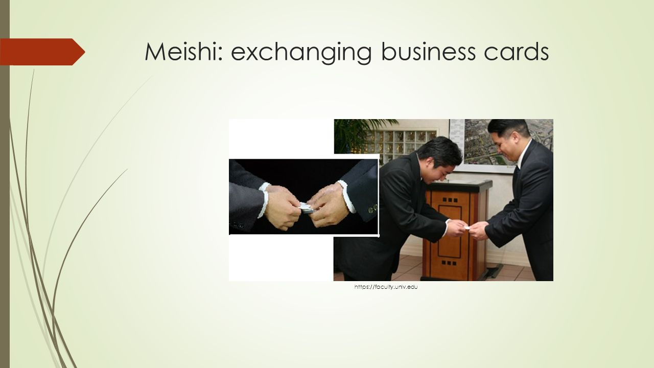 Meishi: exchanging business cards https://faculty.unlv.edu