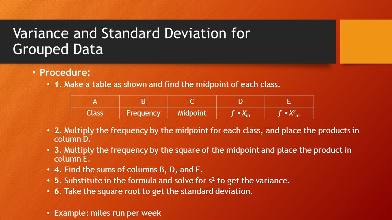 Variance And Standard Deviation For Grouped Data Procedure: 1 Do Now Find  The Mean And
