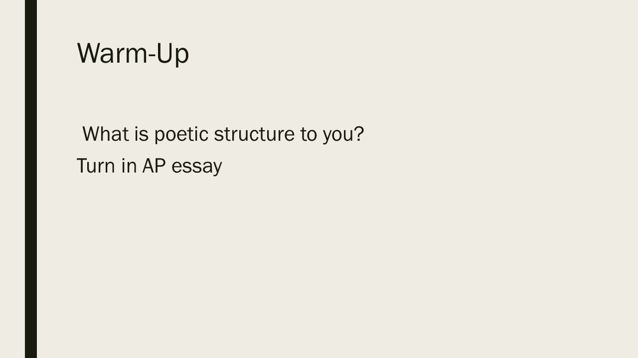 essay poem structure warm up what is poetic structure to you turn in ap essay ppt slideplayer structure of poetry