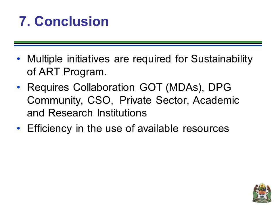 7. Conclusion Multiple initiatives are required for Sustainability of ART Program.