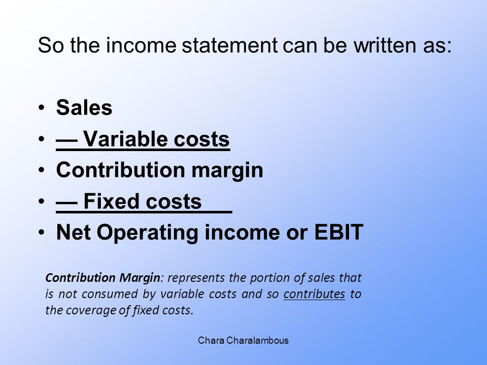 how to convert absorption income statement to a contribution margin income statement Income comparison of variable and absorption contribution margin of product works very well with the contribution approach to the income statement.