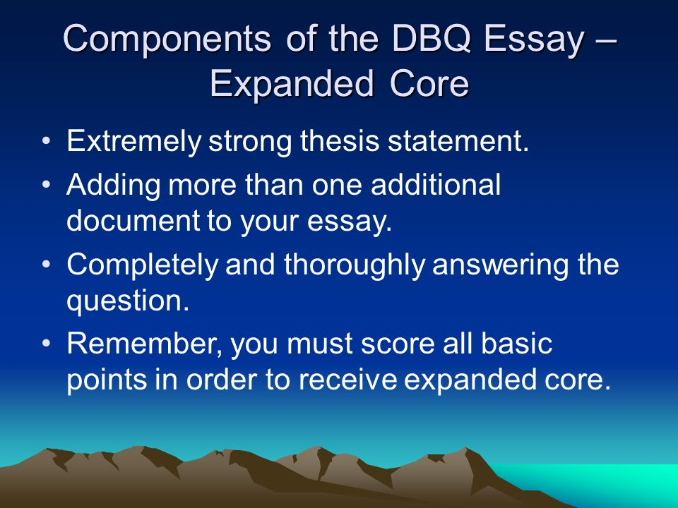Ap World History Writing The Thesis Statement And Dbq Essay  Ppt  Components Of The Dbq Essay  Expanded Core Extremely Strong Thesis  Statement