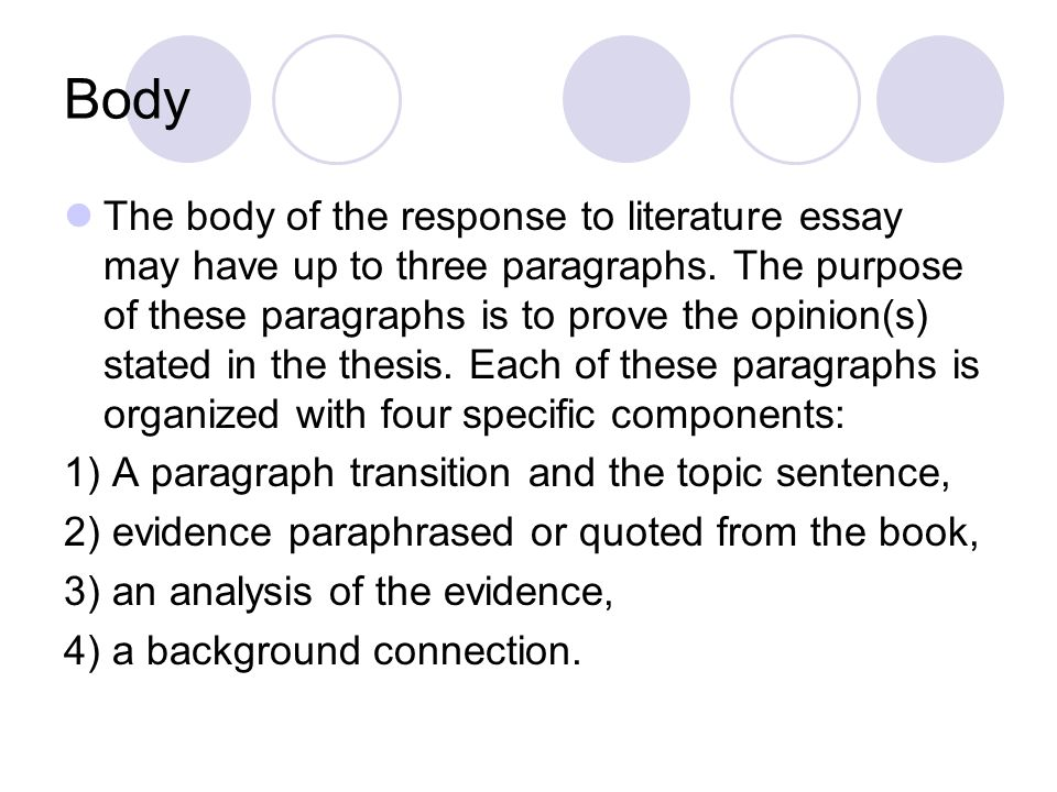 opinion essay response to literature mrs walsh source nancy  body the body of the response to literature essay have up to three paragraphs