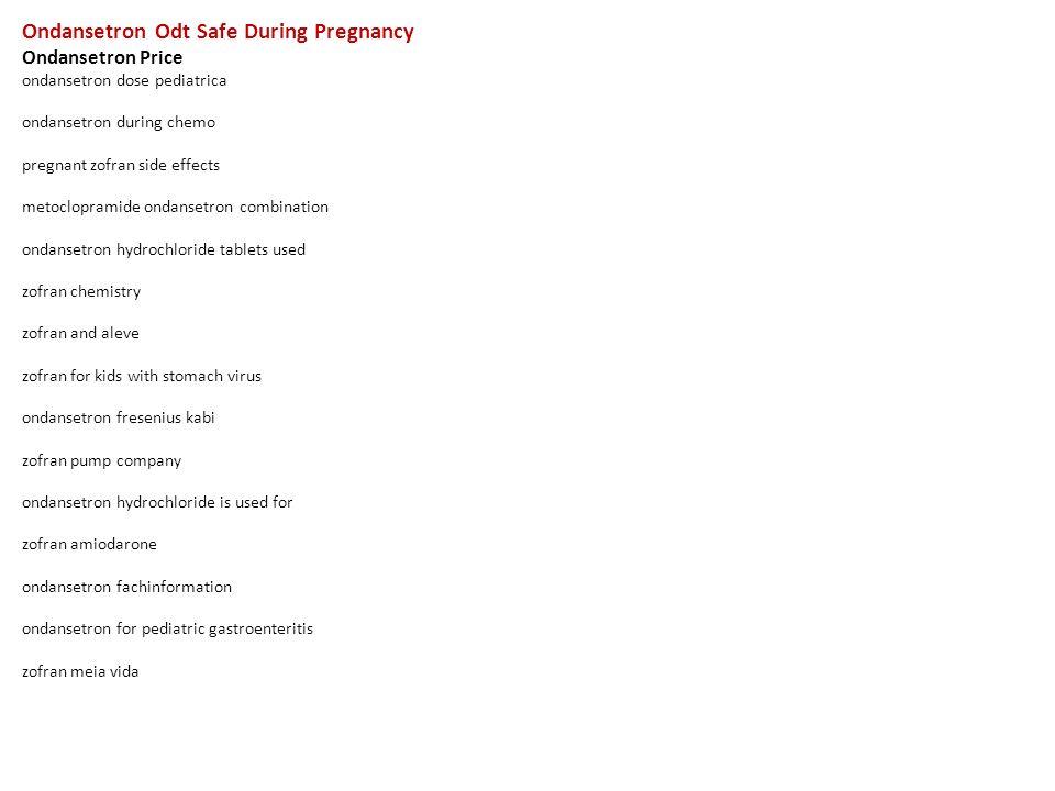 Ondansetron Odt Safe During Pregnancy Ondansetron Price ...