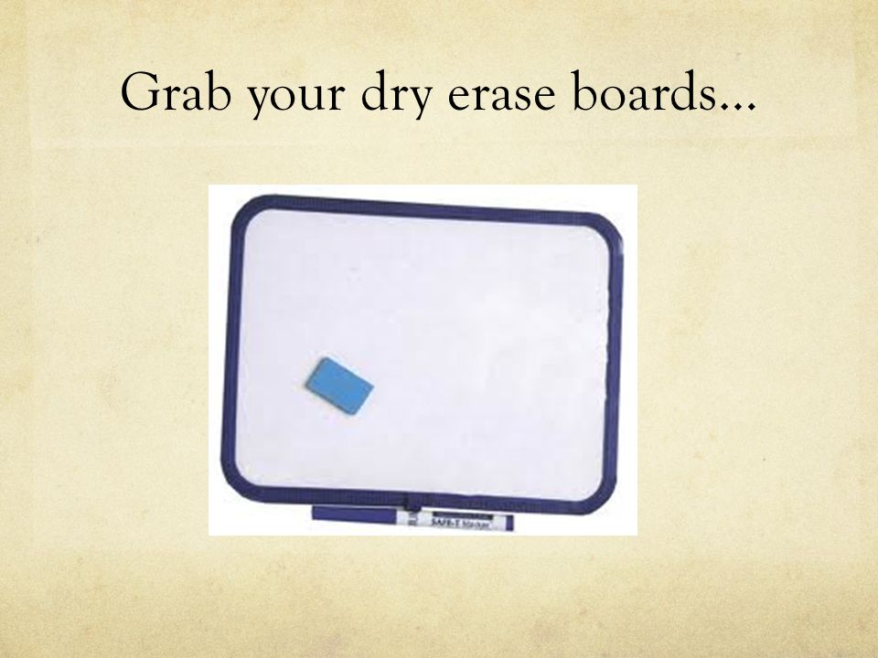 Grab your dry erase boards…