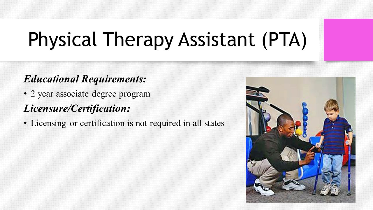 Associate degree in physical therapy - 9 Physical Therapy Assistant Pta Educational Requirements 2 Year Associate Degree Program Licensure Certification Licensing Or Certification Is Not