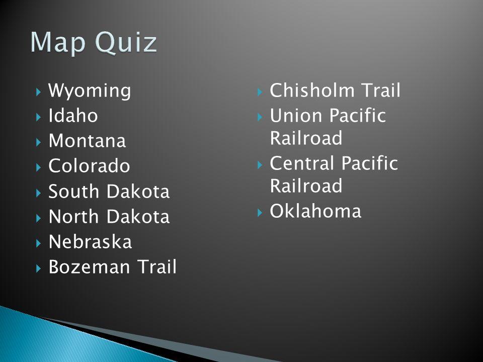 3 wyoming idaho montana colorado south dakota north dakota nebraska bozeman trail chisholm trail union pacific railroad