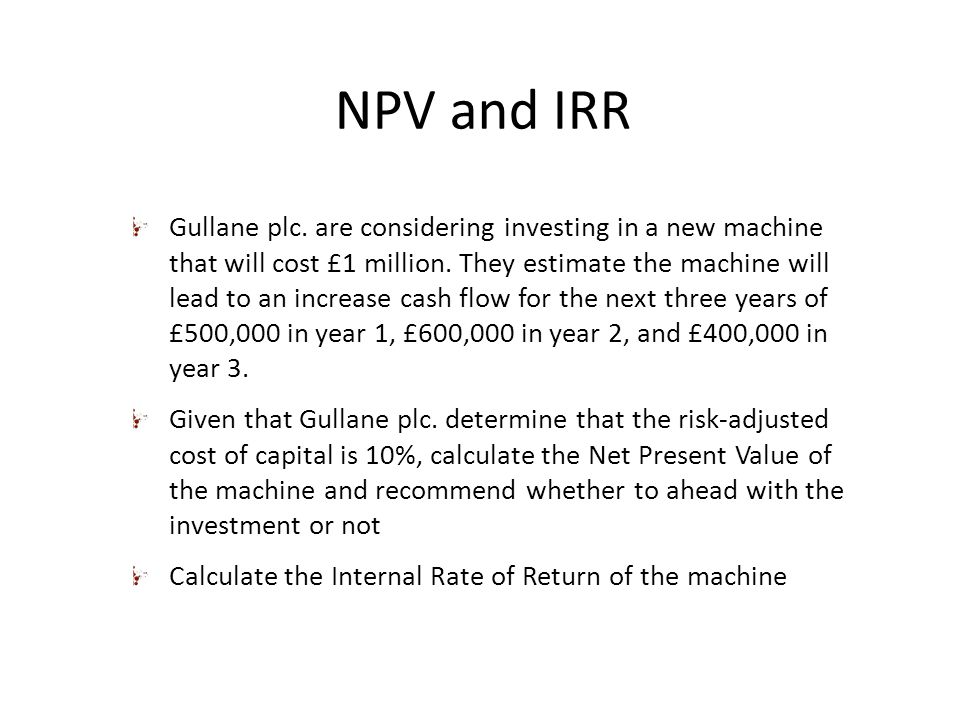 net present value and new machine Net present value method the cost to purchase and install a new machine is $15,000 how to calculate net prasent value of a project if initial investment is.