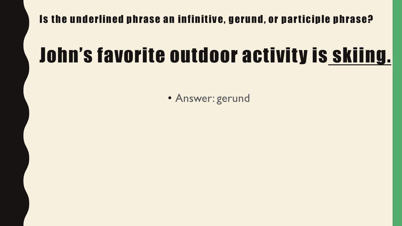 worksheet Gerunds And Gerund Phrases Worksheet verbals quiz review pfeffermacleod is the underlined phrase an infinitive gerund or participle phrase