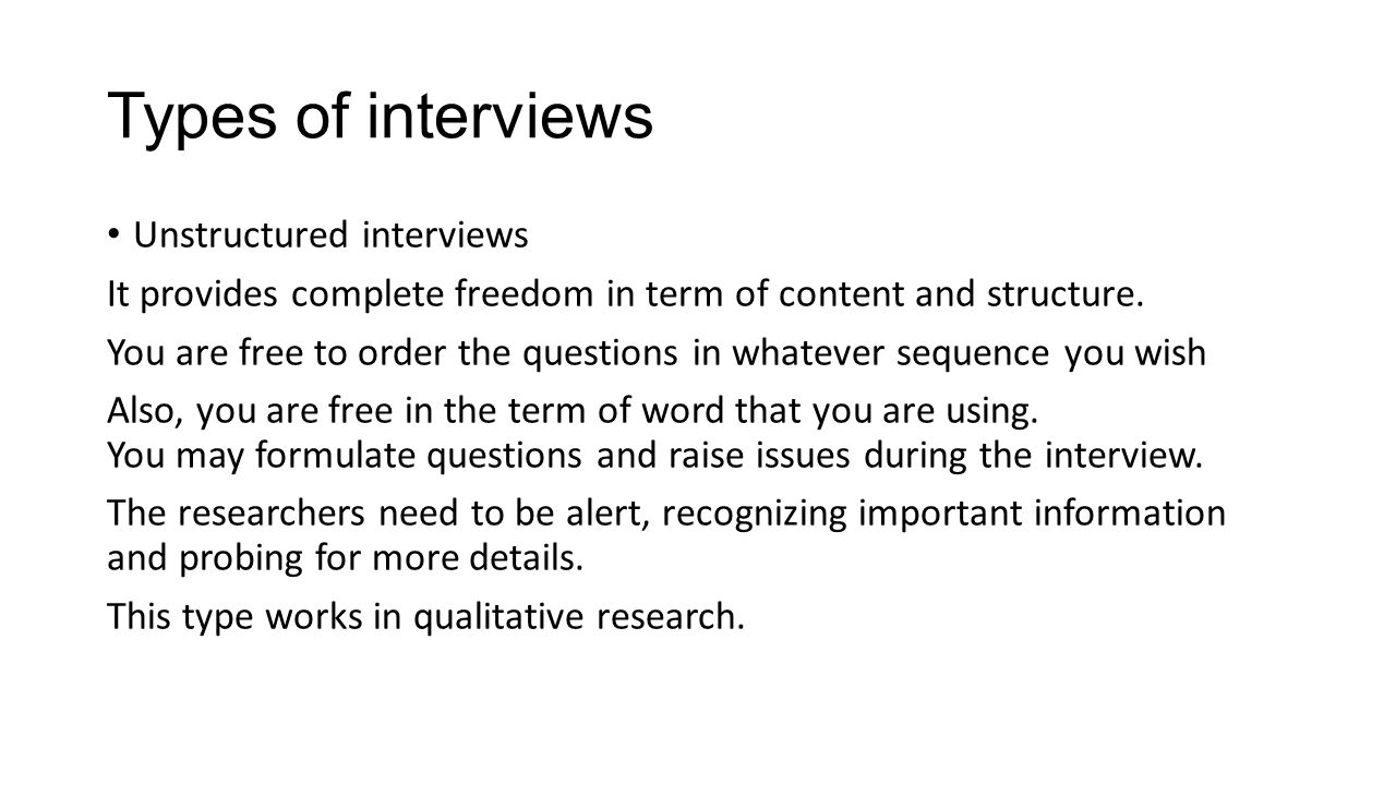 selecting a method of data collection qualitative and 12 types of interviews unstructured interviews it provides