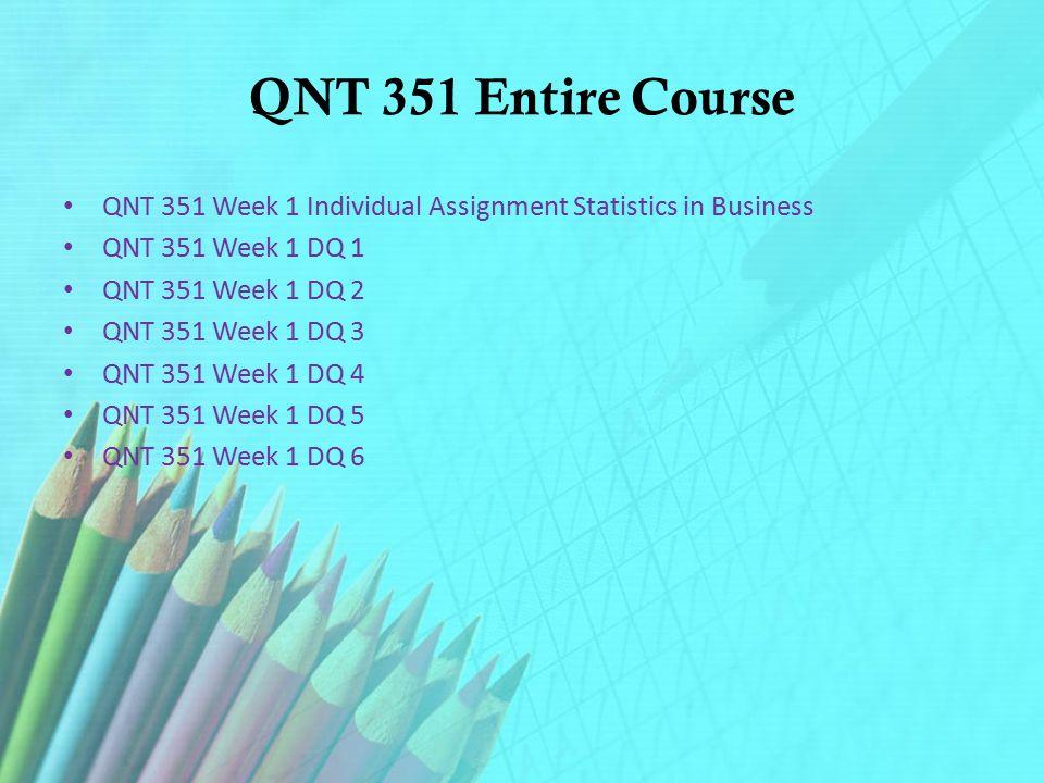 week 1 qnt 351 Qnt 351 week 2 team assignment summarizing and presenting data.