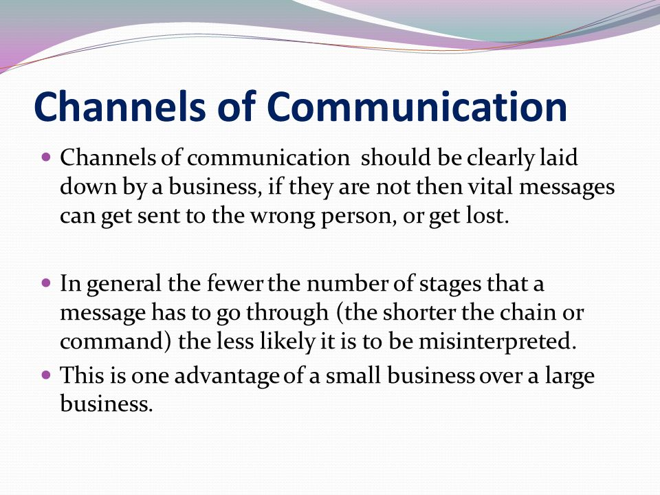 the channels of communication The answer is communication for a business to be successful, it is essential that effective communication take place among all stakeholders—including clients, employees, technology providers, owners/stockholders, and the community 1 clients.