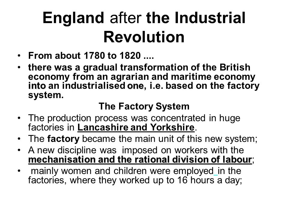England after the Industrial Revolution From about 1780 to 1820....