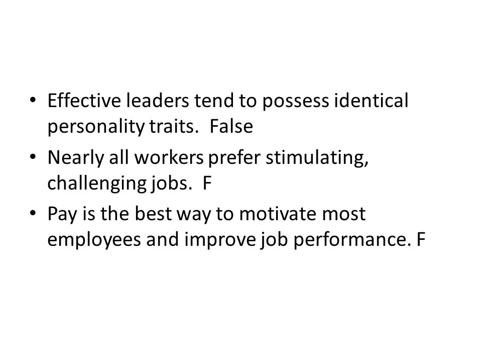 Effective leaders tend to possess identical personality traits.