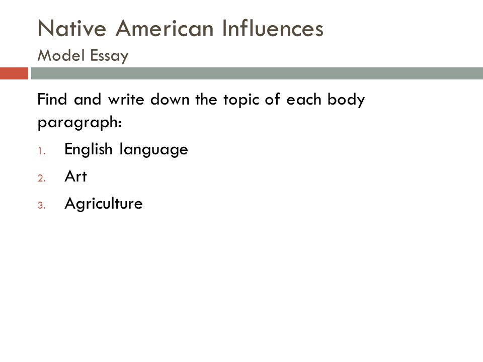 writing a cause and effect essay ms jessica steinbauer academic  native american influences model essay and write down the topic of each body paragraph