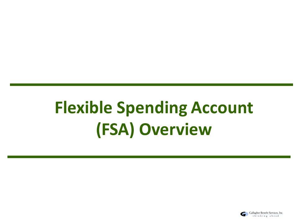 Agenda Open Enrollment Overview Flexible Spending Account (FSA ...