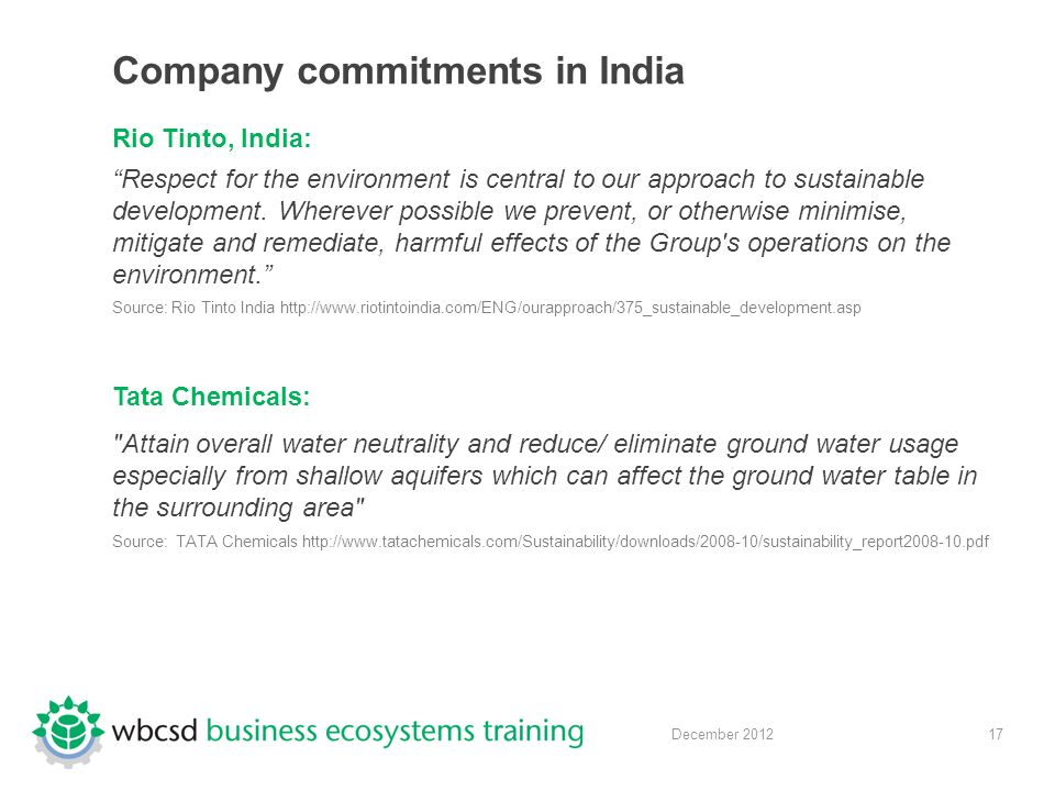 17 December 2012 Company commitments in India Rio Tinto, India: Respect for the environment is central to our approach to sustainable development.
