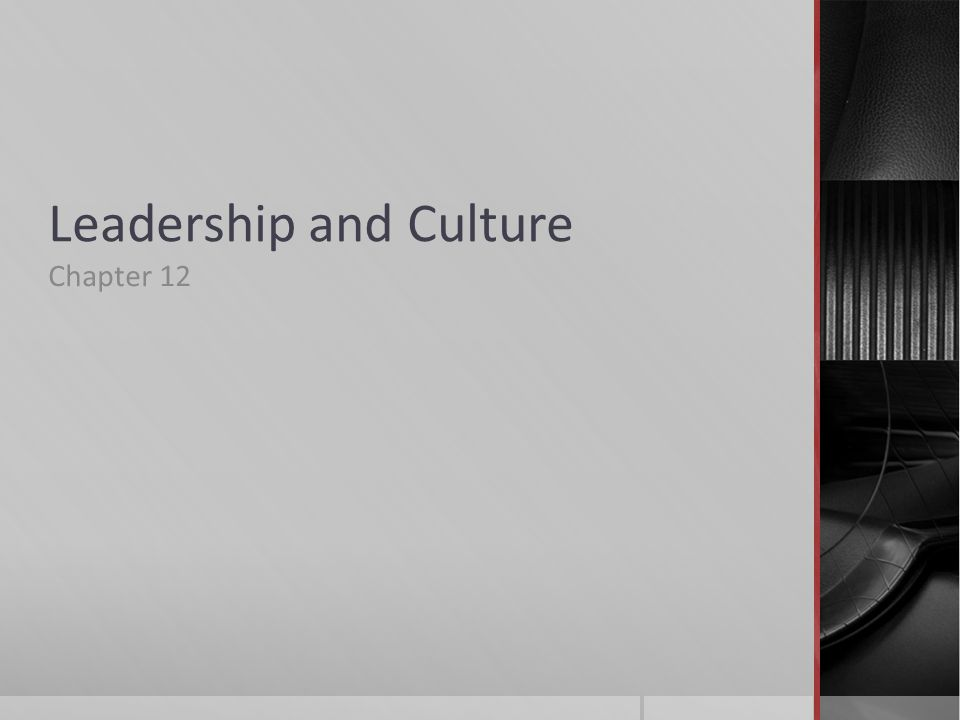 Leadership and Culture Chapter 12