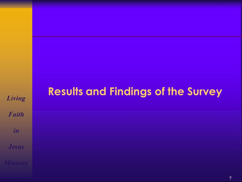 Living Faith in Jesus Ministry 7 Results and Findings of the Survey