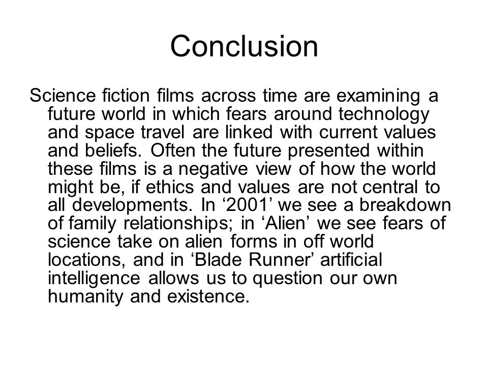 genre and society learning intention how to structure an essay  conclusion science fiction films across time are examining a future world in which fears around technology