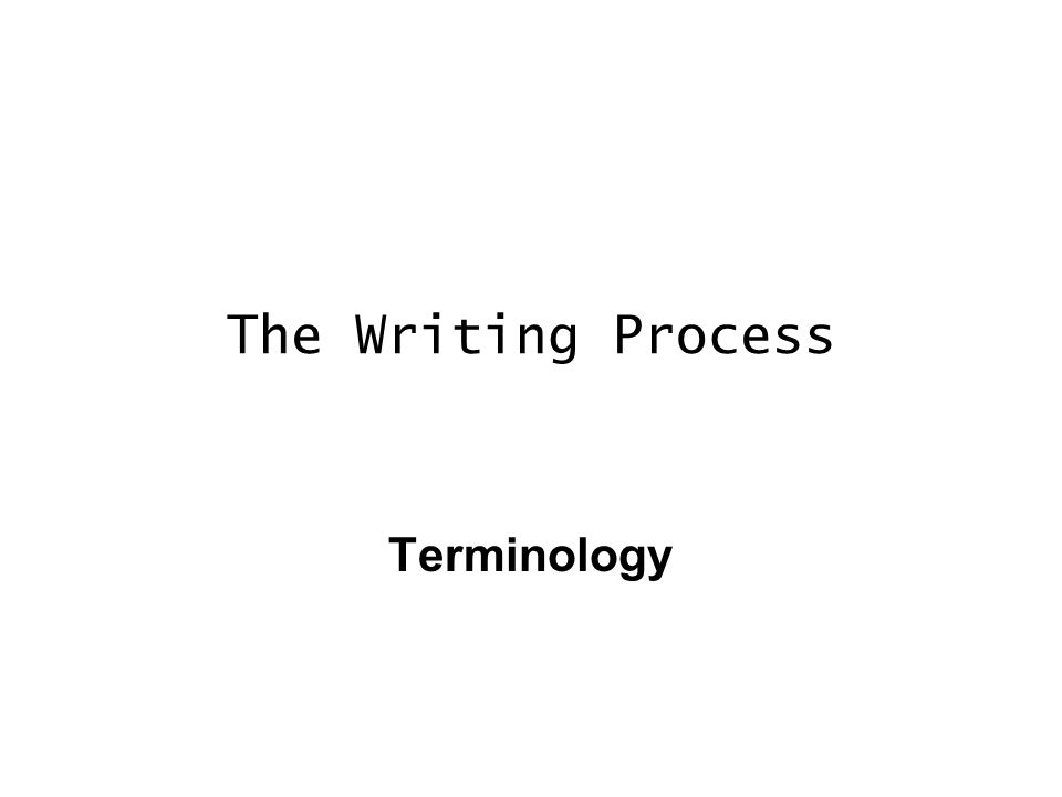 the writing process terminology essay a piece of writing that  1 the writing process terminology