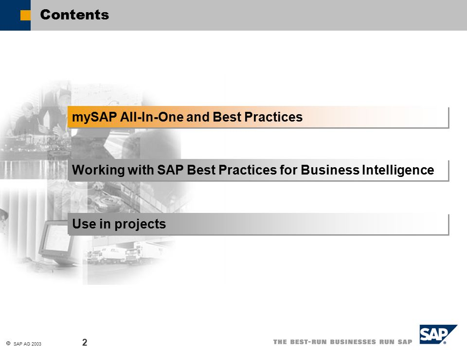 Sap best practices for business intelligence sap ag contents 2 sap ag 2003 2 contents working with sap best practices for business intelligence mysap all in one and best practices use in projects malvernweather Choice Image
