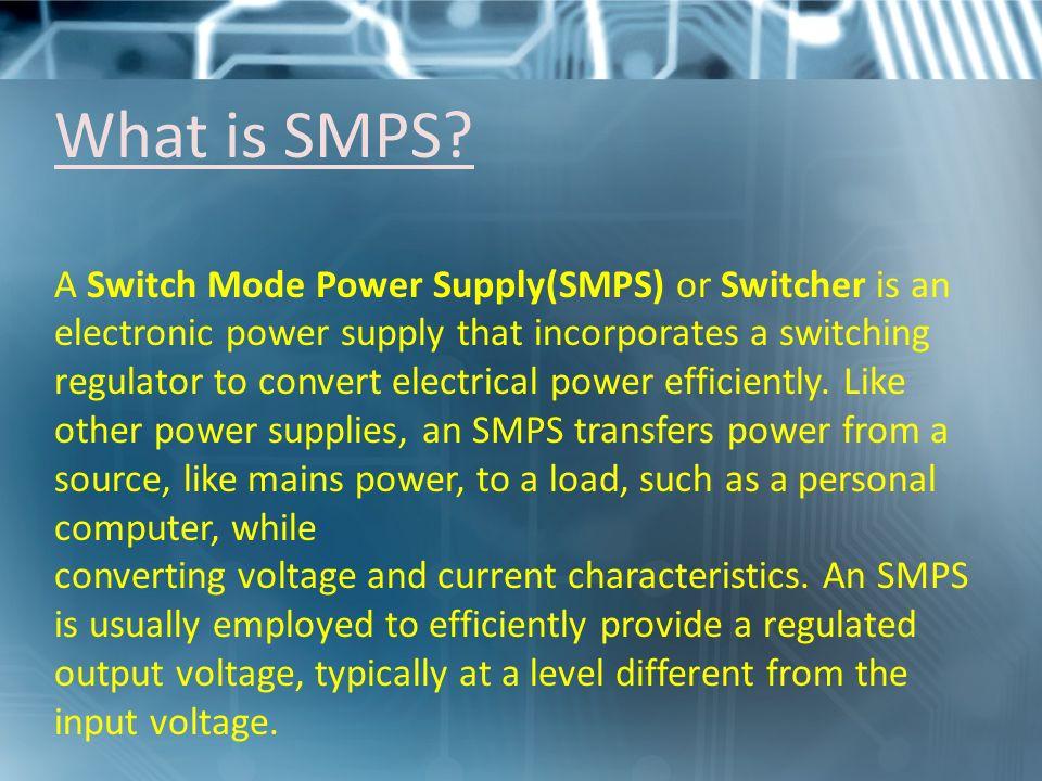 Switch Mode Power Supply(SMPS) BY: Arijit Acharya NETAJI SUBHASH ...