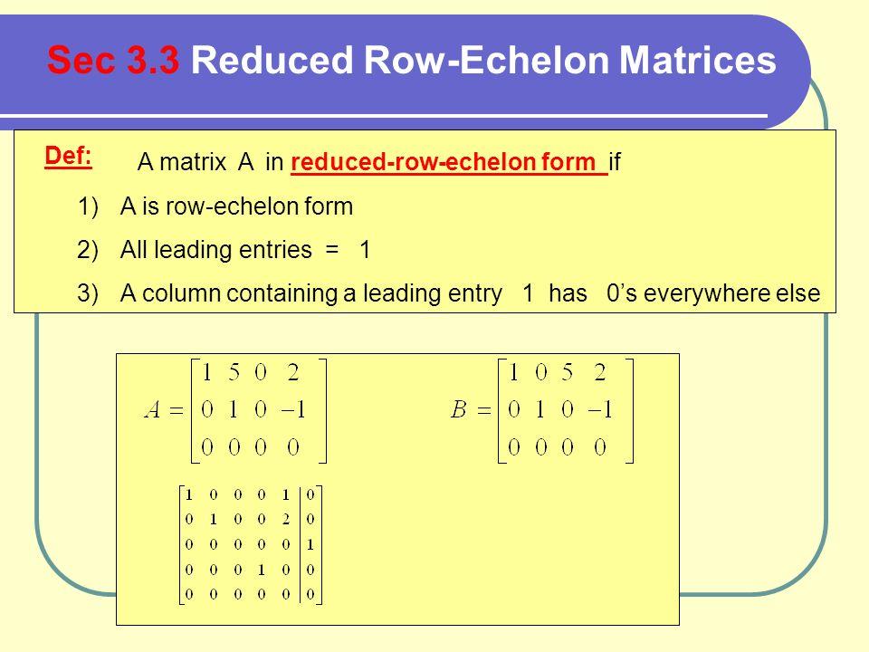 Def: A matrix A in reduced-row-echelon form if 1)A is row-echelon ...