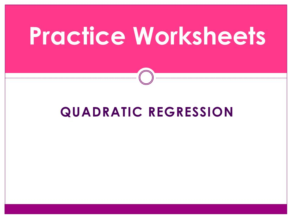1What is the vertex for 2Describe the transformation 3What is – Quadratic Regression Worksheet