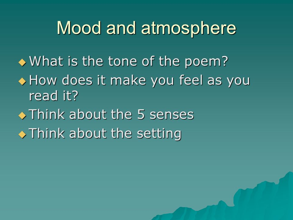 Mood and atmosphere  What is the tone of the poem.