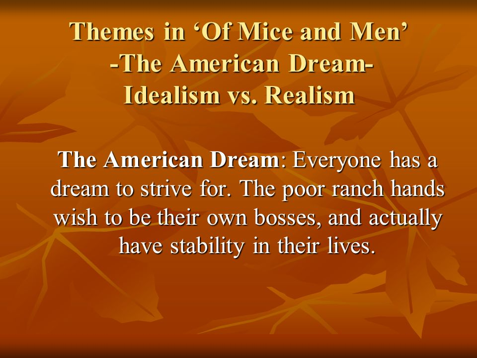 of mice and men essay about the american dream Of mice and men homework help questions in the end, why don't george and candy still buy the ranch after lennie is gone in of mice and lennie small is the keeper of the dream.