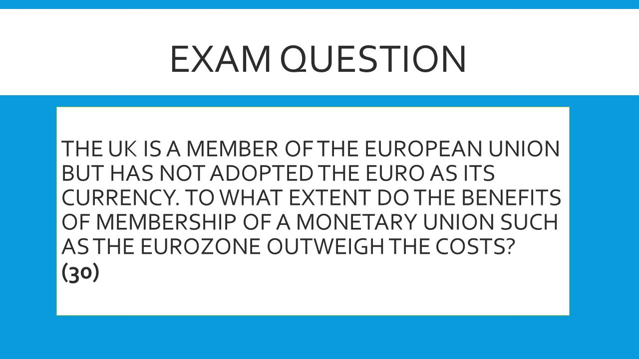 THE UK IS A MEMBER OF THE EUROPEAN UNION BUT HAS NOT ADOPTED THE EURO AS ITS CURRENCY.