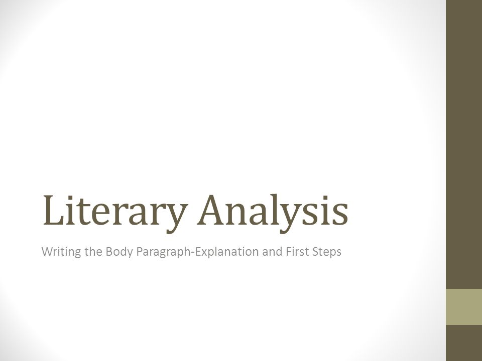 Literary Analysis Writing The Body ParagraphExplanation And First