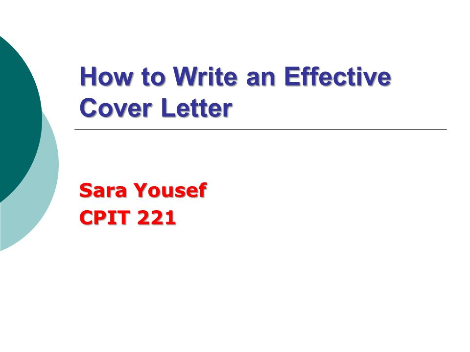 How to Write an Effective Cover Letter Sara Yousef CPIT ppt download – Write an Effective Cover Letter