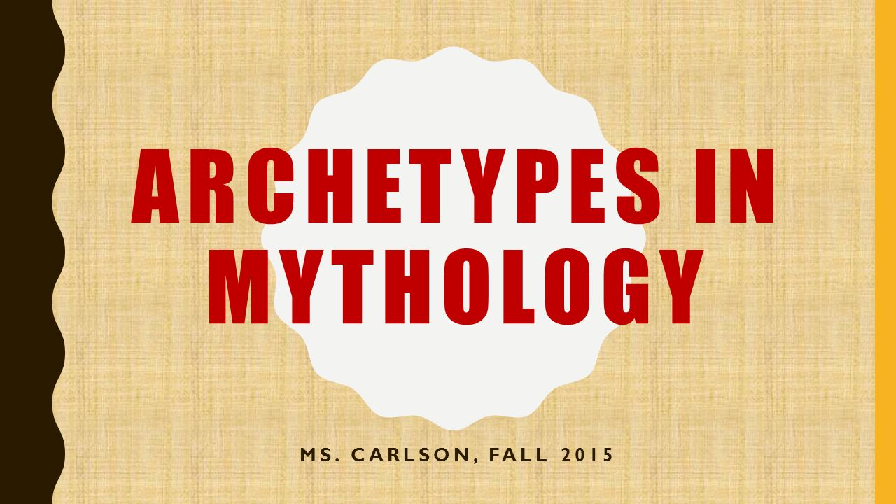 Archetypes in mythology ms carlson fall what is an archetype a 1 archetypes in mythology ms carlson fall 2015 buycottarizona Images