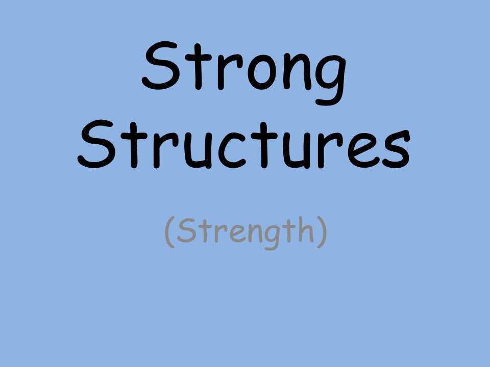 Strong Structures (Strength)