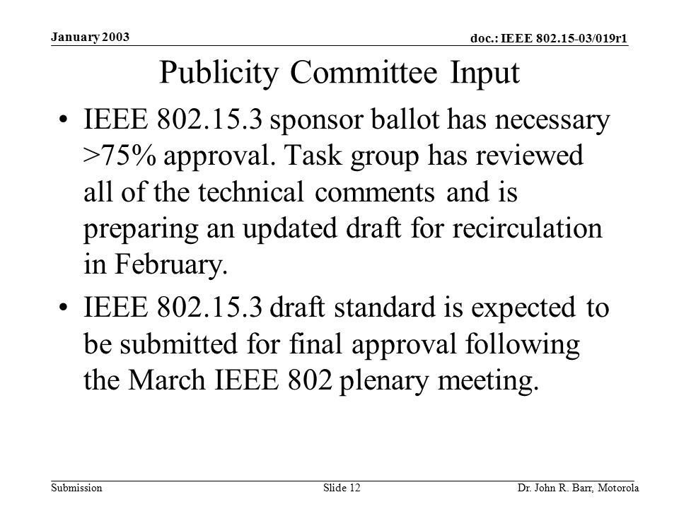 doc.: IEEE /019r1 Submission January 2003 Dr.