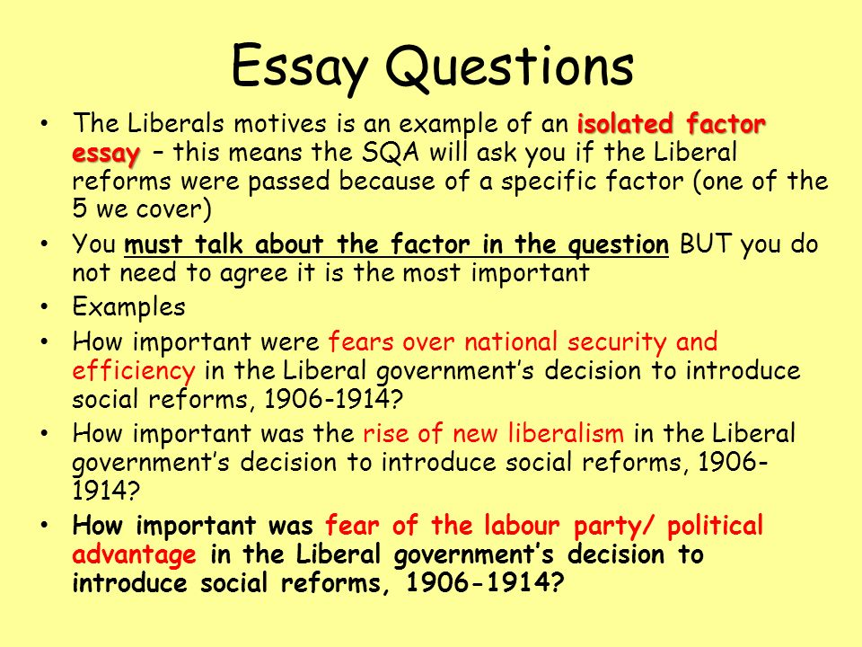 a look at the success of the liberal government reforms of 1906 to 1914 The liberal reforms of 1906 to 1914 are very important because they show a marked change in government policy from a largely laissez faire approach to a more 'collectivist' approach.