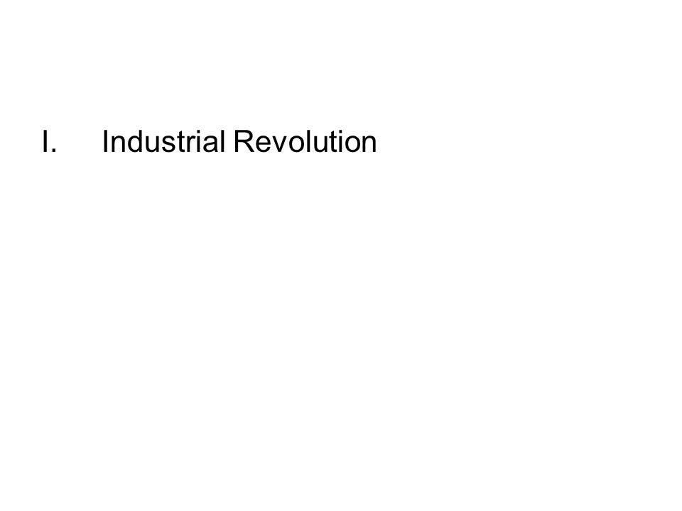 I.Industrial Revolution