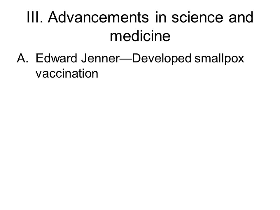 A.Edward Jenner—Developed smallpox vaccination